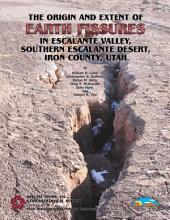 The Origin and Extent of Earth Fissures in Escalante Valley, Southern Escalante Desert, Iron County, Utah