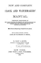 New and Complete Clock and Watchmakers' Manual ...