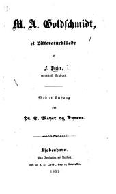 """M. A. Goldschmidt, et Litteraturbillede ... Med et Anhang om ... E. Meyer [the editor of the """"Flyveposten""""] og Dyrene [i.e. the atheists of Copenhagen]."""
