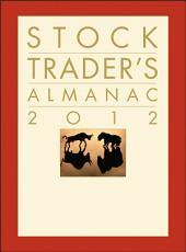 Stock Trader's Almanac 2012: Edition 8