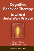 Cognitive Behavior Therapy in Clinical Social Work Practice PDF