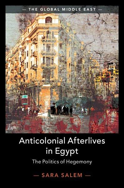 Download Anticolonial Afterlives in Egypt Book