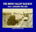 The Meon Valley Railway   Building the Line