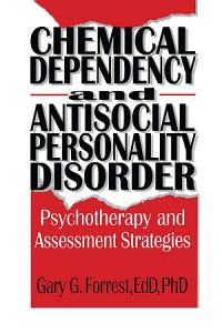 Chemical Dependency and Antisocial Personality Disorder Book