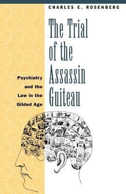 The Trial of the Assassin Guiteau