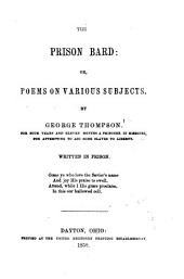 The Prison Bard: Or, Poems on Various Subjects