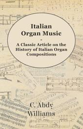 Italian Organ Music - A Classic Article on the History of Italian Organ Compositions