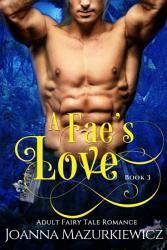 A Fae S Love Adult Fairy Tale Romance Book 3 Book PDF