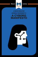An Analysis of Donna Haraway's A Cyborg Manifesto