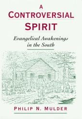 A Controversial Spirit: Evangelical Awakenings in the South