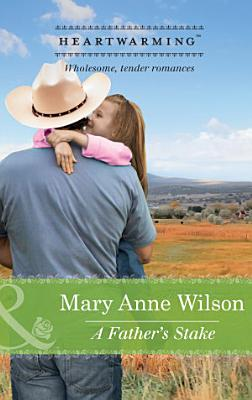 A Father s Stake  Mills   Boon Heartwarming   The Carsons of Wolf Lake  Book 3