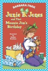 Junie B. Jones #6: Junie B. Jones and that Meanie Jim's Birthday