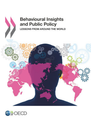 Behavioural Insights and Public Policy Lessons from Around the World PDF