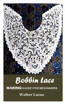 Bobbin Lace Making Guide for Beginners