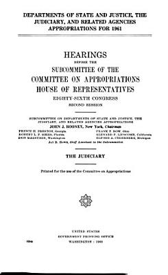 Departments of State and Justice  the Judiciary  and Related Agencies Appropriations for 1961 PDF