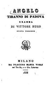 Angelo tiranno di Padova. Dramma. Nuova versione