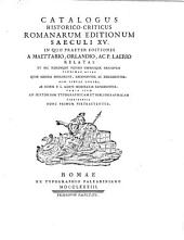 Catalogus historico-criticus Romanorum editionum saeculi XV ...