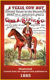 A Texas Cowboy: Fifteen Years on the Hurricane Deck of a Spanish Pony