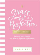 Grace  Not Perfection for Young Readers