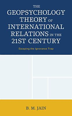 The Geopsychology Theory of International Relations in the 21st Century PDF
