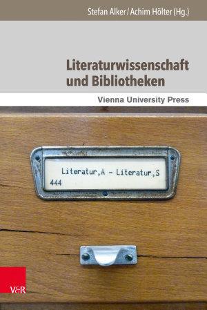 Literaturwissenschaft und Bibliotheken PDF