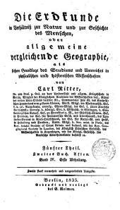 Die Erdkunde im Serhaltniss zur Natur und zur Geschichue des Menschen oder allgemeine vergleichende Geographie, als sichere Grundlage des Studiums und Unterrichts in physicalischen und historischen Wissenschaften