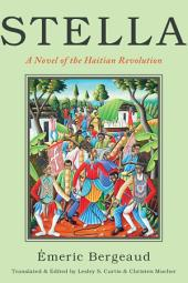 Stella: A Novel of the Haitian Revolution