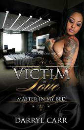 Victim of Love: Master In My Bed