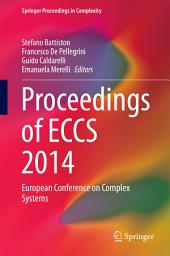 Proceedings of ECCS 2014: European Conference on Complex Systems