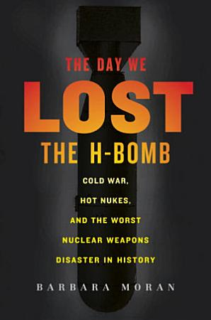 The Day We Lost the H Bomb PDF