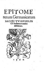 Epitome rerum Germanicarum Iacobi VVimphelingi: hactenus a multi desiderata