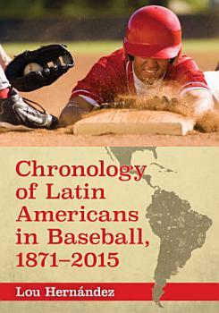 Chronology of Latin Americans in Baseball  1871      2015 PDF