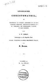 Engelsche chrestomathie, of Verzameling van stukken, getrokken uit de beste Engelsche schrijvers: benevens de uitspraak en verklaring der moeijelijkste woorden op elke bladzijde