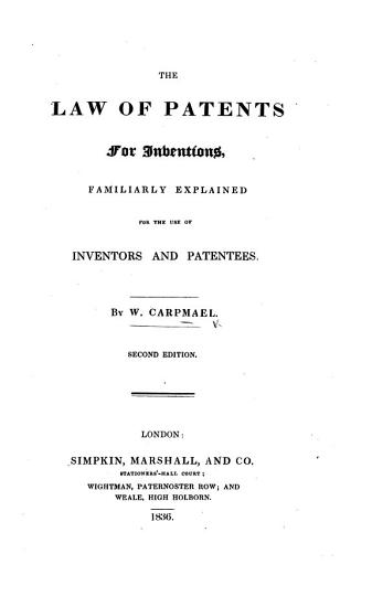 The Law of Patents for Inventions  Familiarly Explained for the Use of Inventors and Patentees PDF