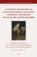 A Letter on the Principles of Justness and Decency  Containing a Defence of the Treatise De Cive of the Learned Mr Hobbes PDF