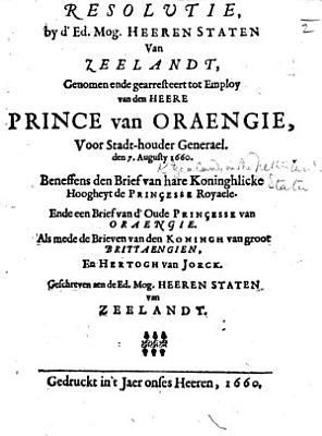 Resolute     genomen ende gearresteert tot employ van den Heere Prince van Oraengie voor Stadthouder Generael  den 7 Augusty 1600  etc PDF