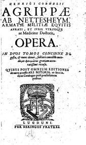 Henrici Cornelii Agrippae ab Nettesheym ... Opera: in Duos Tomos Concinne Digesta, & nunc denuo, sublatis omnibus mendis, ... recusa, Volume 1