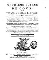 Troisième voyage de Cook ou Voyage à l'Océan Pacifique, ordonné par le roi d'Angleterre pour faire des découvertes dans l'hémisphère Nord [...] exécuté [...] en 1776, 1777, 1778, 1779 et 1780: Volume2