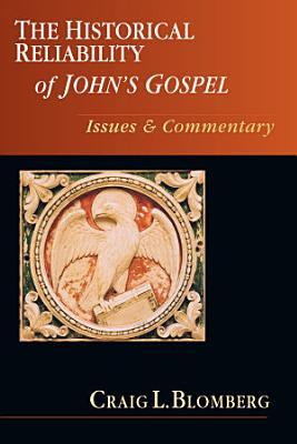 The Historical Reliability of John s Gospel