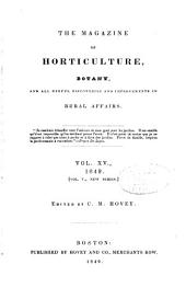Magazine of Horticulture, Botany and All Useful Discoveries and Improvements in Rural Affairs: Volume 15