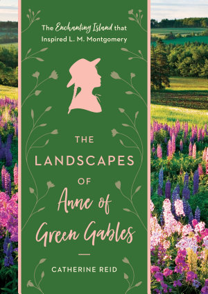 The Landscapes of Anne of Green Gables PDF