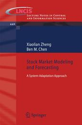 Stock Market Modeling and Forecasting: A System Adaptation Approach