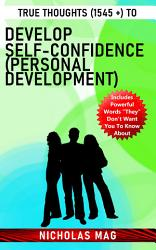 True Thoughts 1545 To Develop Self Confidence Personal Development  Book PDF