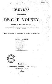 Oeuvres complètes de C.-F. Volney,... mises en ordre et précédées de la vie de l'auteur [signée : Adolphe Bossange]