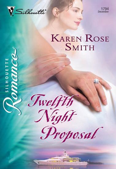 Twelfth Night Proposal  Mills   Boon Silhouette  PDF