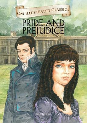 Pride and Prejudice   Om Illustrated Classics