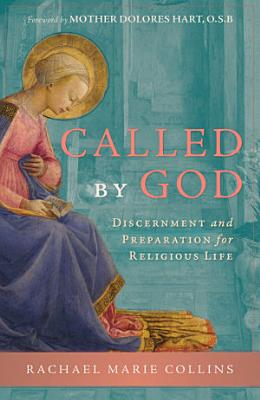 Called by God  Discernment and Preparation for Religious Life PDF