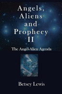 Angels, Aliens and Prophecy II