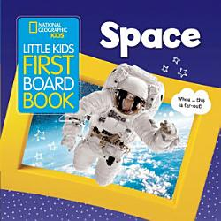 National Geographic Kids Little Kids First Board Book Space Book PDF
