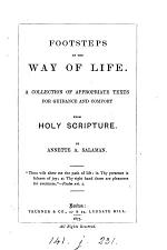 Footsteps in the way of life, a collection of texts from holy Scripture by A.A. Salaman